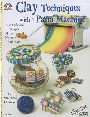 Clay Techniques With a Pasta Machine By Carlson, Maureen